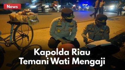 JUALAN HINGGA LARUT MALAM, WATI DITEMANI KAPOLDA RIAU SAMBIL MENGAJI !!