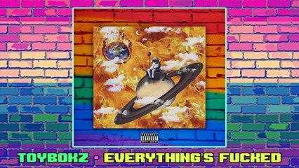 ToyBokz - Everything's Fucked! [ Prod. Purple Six Beats ]