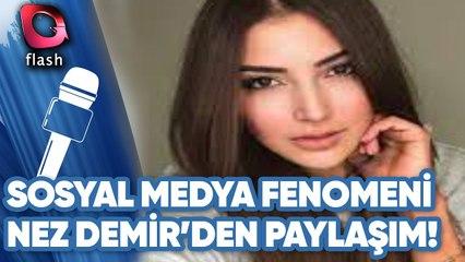 Sosyal Medya Fenomeni Nez Demir'in Paylaşımları!