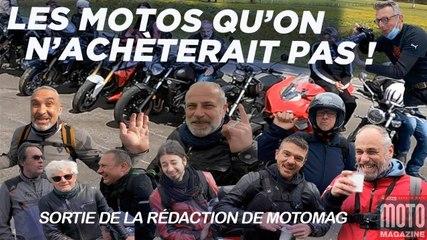 Les motos qu'on n'achèterait pas - La sortie de la rédac de Moto Magazine