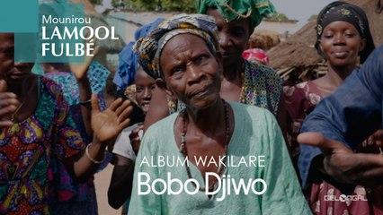 Mounirou Lamool Fulbé - Bobo Djiwo