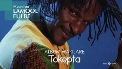 Mounirou Lamool Fulbé - Tokepta