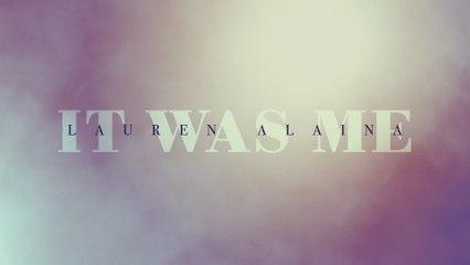Lauren Alaina - It Was Me