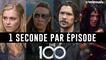 THE 100 : 1 seconde par épisode