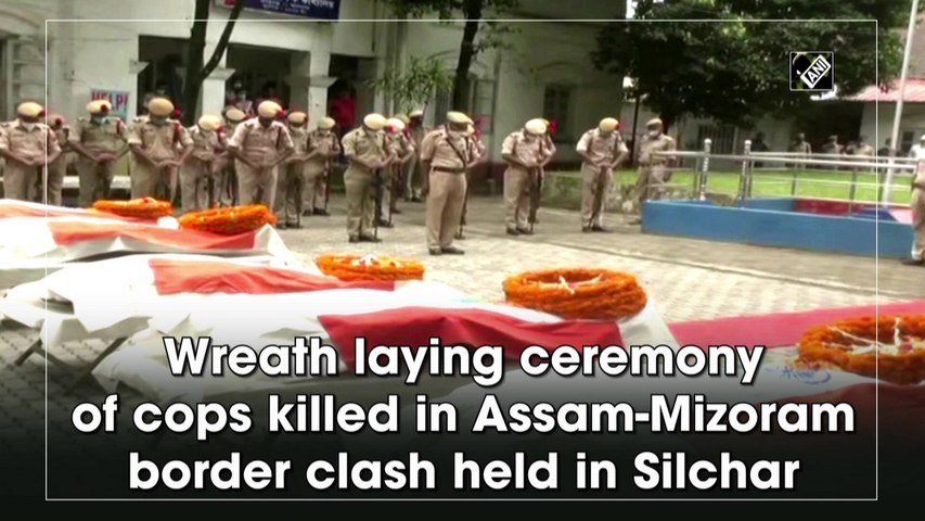 Wreath laying ceremony of cops killed in Assam-Mizoram border clash held in Silchar