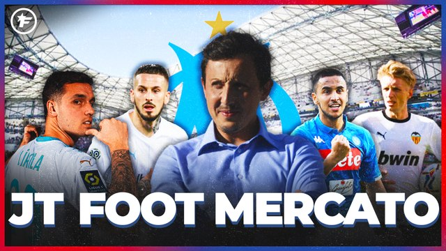 JT Foot Mercato : l'Olympique de Marseille ne s'arrête plus