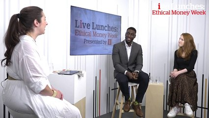 Live Lunches: Myron Jobson and Alice Tapper explain what ethical finance is