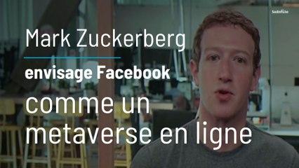 "Mark Zuckerberg envisage Facebook comme un ""metaverse"" en ligne"