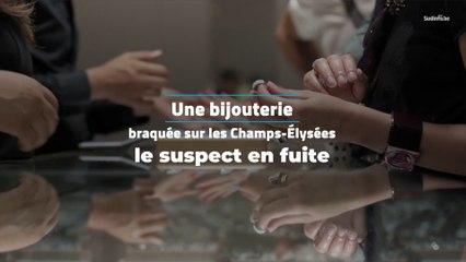 Braquage d'une bijouterie sur les Champs-Elysées, le suspect recherché