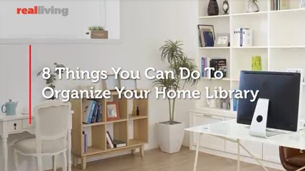 8 Things You Can Do To Organize Your Home Library