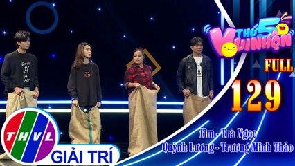 Thứ 5 vui nhộn - Tập 129 FULL: Ca sĩ Tim - diễn viên Trà Ngọc, diễn viên Quỳnh Lương - Trương Minh Thảo
