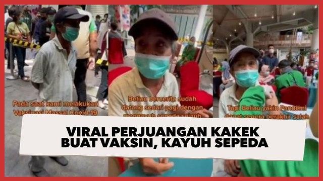 Mewek, Viral Video Perjuangan Kakek Buat Vaksin, Kayuh Sepeda sampai Ditakuti Tetangga