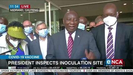 President Ramaphosa inspects inoculation site