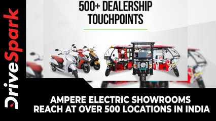 Ampere Electric Showrooms Reach At Over 500 Locations In India | 350 Electric Scooter Touchpoints