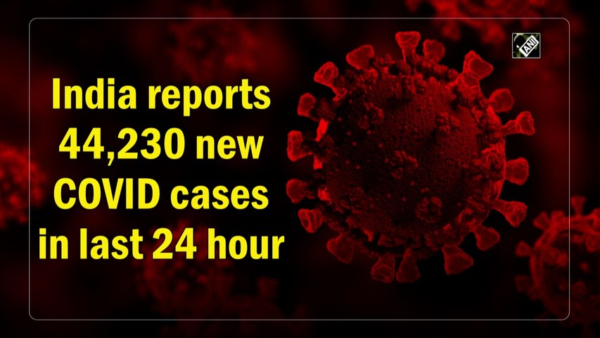 India reports 44,230 new Covid cases, 555 deaths in the last 24 hours