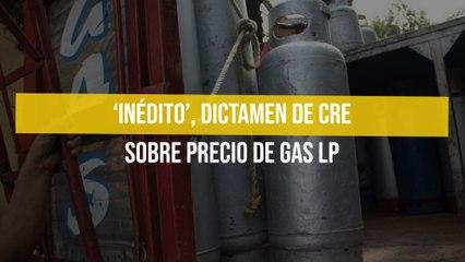 'Inédito', dictamen de CRE sobre precio de gas LP