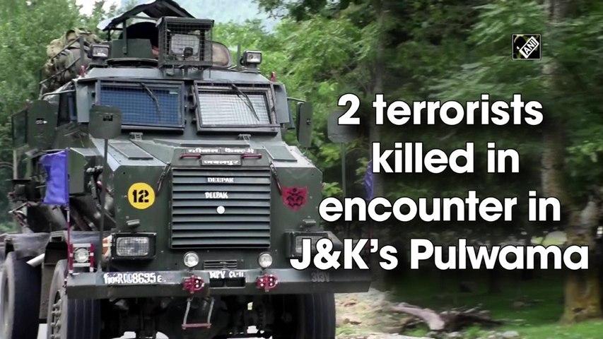 2 terrorists killed in encounter in J&K's Pulwama
