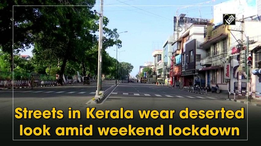 Streets in Kerala wear deserted look amid weekend lockdown