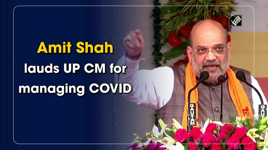 Amit Shah lauds UP CM for managing Covid-19