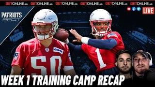 Training Camp Week 1 Recap   Patriots Beat