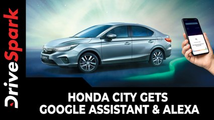 Honda City Gets Google Assistant Feature | Also Features Alexa Remote Capability