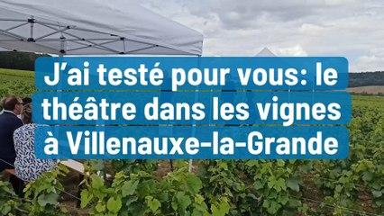 J'ai testé pour vous: le théâtre dans les vignes à Villenauxe-la-Grande