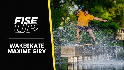 FISE UP AUGUST 2021 / WAKESKATE WITH MAX GIRY