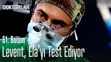 Levent, Ela'yı test ediyor - Doktorlar 61. Bölüm