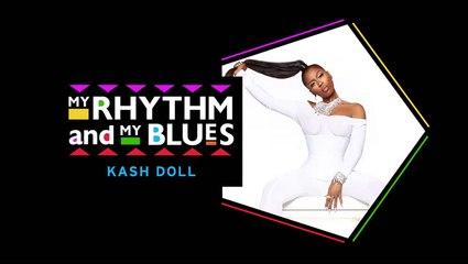 My Rhythm and My Blues: Kash Doll