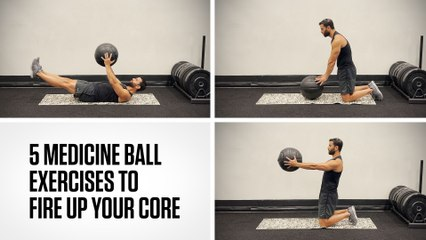 5 Medicine Ball Exercises to Fire Up Your Core