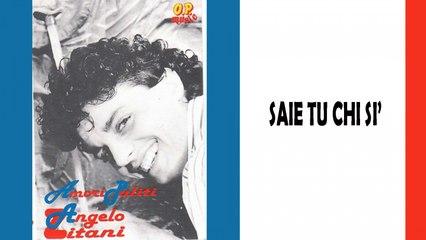 Angelo Zitani - Saie tu chi sì