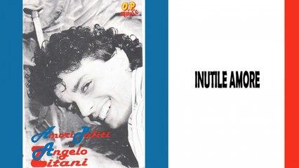 Angelo Zitani - Inutile amore