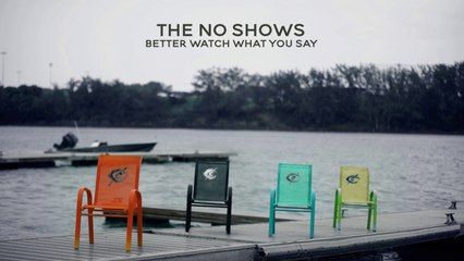 The No Shows - Better Watch What You Say (French Version)