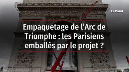 Empaquetage de l'Arc de Triomphe : les Parisiens emballés par le projet ?