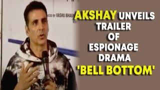 Akshay unveils trailer of espionage drama 'Bell Bottom'