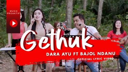 Dara Ayu Ft. Bajol Ndanu - Gethuk (Official Lyric Video)