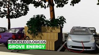 Héroes ecológicos: Grove Energy