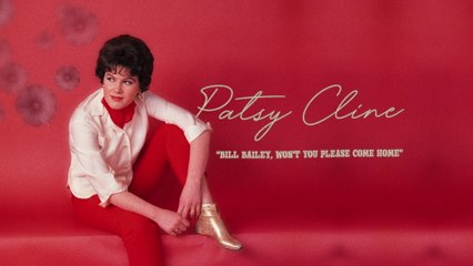 Patsy Cline - Bill Bailey, Won't You Please Come Home