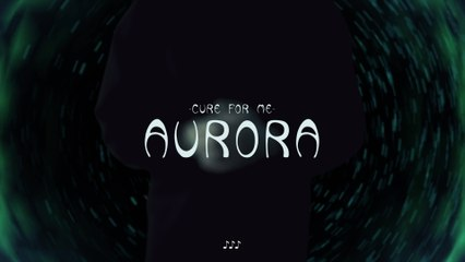 AURORA - Cure For Me