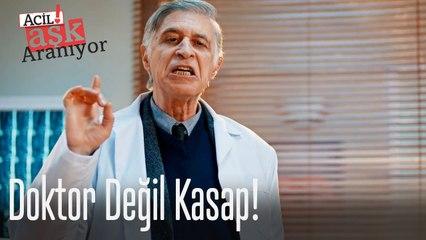 Doktor değil kasap