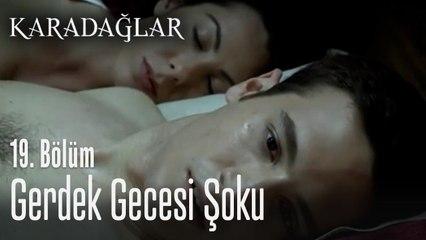 Gerdek gecesi şoku - Karadağlar 19. Bölüm