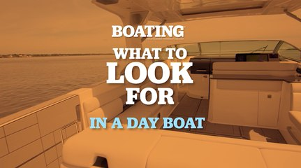 What To Look For in a Day Boat