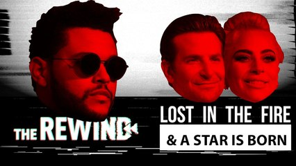 Lost in the Fire/A Start is Born  The Rewind Ep 30