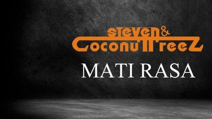 Steven & Coconuttreez Ft. Dave The Paps & Njet Flower - Mati Rasa