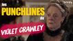 DOWNTON ABBEY : Les Punchlines de Lady Violet