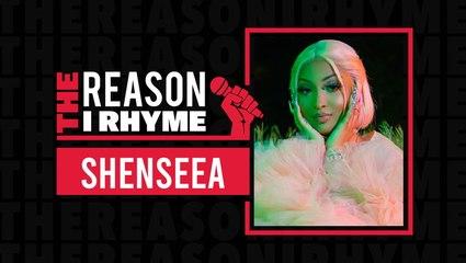 The Reason I Rhyme: Shenseea
