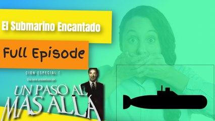 Un Paso al mas Alla: El Submarino Encantado