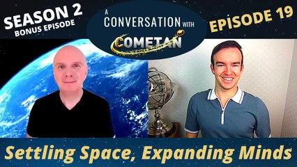 A Conversation of Cometan & Philippe van Nedervelde | Season 2 Episode 19 | Settling Space, Expanding Minds