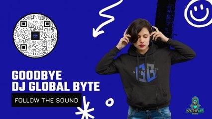 Dj Global Byte - Goodbye