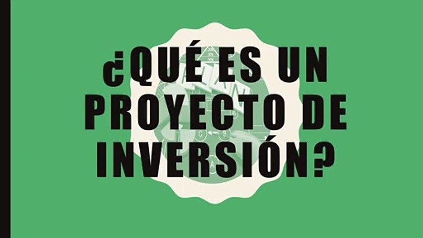 Presentación 30. ¿Qué es un proyecto de inversión?